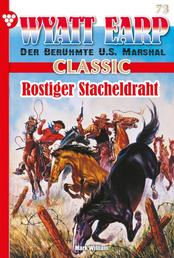 Wyatt Earp Classic 73 – Western - Rostiger Stacheldraht