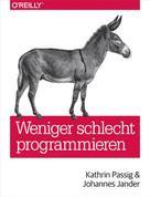 Kathrin Passig: Weniger schlecht programmieren ★★★★