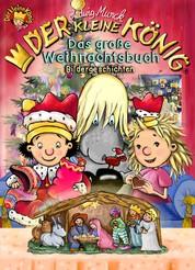 Der kleine König - Das große Weihnachtsbuch - 7 Bilderbücher in einem Band