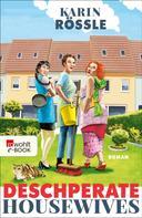 Karin Rössle: Deschperate Housewives ★★★★