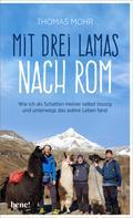 Thomas Mohr: Mit drei Lamas nach Rom ★★★★