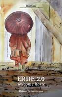 Rainer Klassmann: Erde 2.0 welcome home