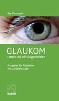 Ilse Strempel: Glaukom – mehr als ein Augenleiden