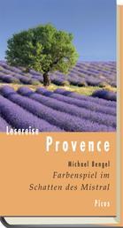 Lesereise Provence - Farbenspiel im Schatten des Mistral