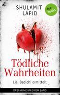 Shulamit Lapid: Tödliche Wahrheiten - Lisi Badichi ermittelt ★★★★★