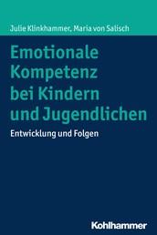 Emotionale Kompetenz bei Kindern und Jugendlichen - Entwicklung und Folgen