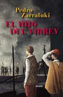 Pedro Zarraluki: El hijo del virrey
