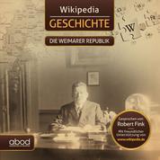 Wikipedia Geschichte - Die Weimarer Republik - Kompaktes Wissen zum Anhören