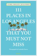 Laurel Moglen: 111 Places in Los Angeles that you must not miss