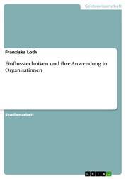 Einflusstechniken und ihre Anwendung in Organisationen