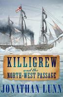 Jonathan Lunn: Killigrew and the North-West Passage
