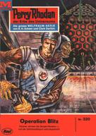 Clark Darlton: Perry Rhodan 320: Operation Blitz ★★★★★