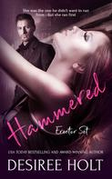Desiree Holt: Hammered ★