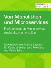 Von Monolithen und Microservices - Funktionierende Microservices-Architekturen erstellen