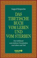 Sogyal Rinpoche: Das tibetische Buch vom Leben und vom Sterben ★★★★