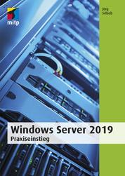 Windows Server 2019 - Praxiseinstieg