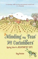 Kay Sexton: Minding My Peas and Cucumbers ★★★★★