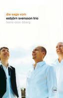 Hans-Olov Öberg: Die Saga vom Esbjörn Svensson Trio ★★★