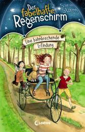 Der fabelhafte Regenschirm (Band 3) - Eine bahnbrechende Erfindung - Magische Kinderbuchreihe für Jungen und Mädchen ab 8 Jahre