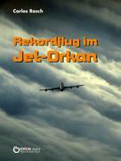 Carlos Rasch: Rekordflug im Jet-Orkan ★★★