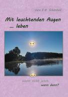 Vera E.B. Schönfeld: Mit leuchtenden Augen leben