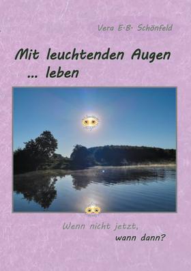 Mit leuchtenden Augen leben