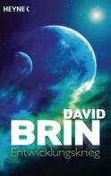 David Brin: Entwicklungskrieg ★★★★