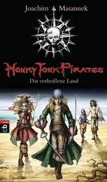 Honky Tonk Pirates - Das verheißene Land - Band 1