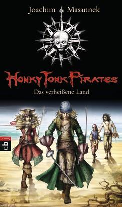 Honky Tonk Pirates - Das verheißene Land