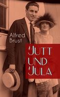 Alfred Brust: Jutt und Jula