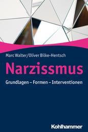 Narzissmus - Grundlagen - Formen - Interventionen