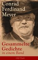 Conrad Ferdinand Meyer: Gesammelte Gedichte in einem Band (310 Titel)
