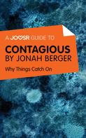 : A Joosr Guide to... Contagious by Jonah Berger