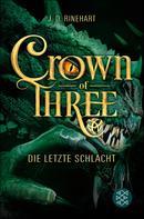 J. D. Rinehart: Crown of Three – Die letzte Schlacht (Bd. 3) ★★★★