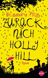 Zurück nach Hollyhill - Roman