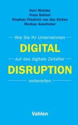 Digital Disruption - Wie Sie Ihr Unternehmen auf das digitale Zeitalter vorbereiten