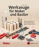 Charles Platt: Werkzeuge für Maker und Bastler ★★★