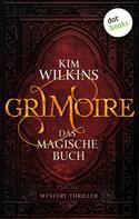 Kim Wilkins: Grimoire - Das magische Buch ★★★