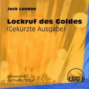 Lockruf des Goldes (Gekürzt)