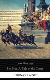 Ben-Hur: A Tale of the Christ (Heron Classics)
