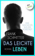 Frank Schmitter: Das leichte Leben