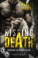 Maddie Holmes: Kissing Death: Verliebt in einen Killer ★★★★