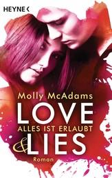 Love & Lies - Alles ist erlaubt - Roman