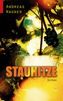 Andreas Wagner: Stauhitze ★★★★