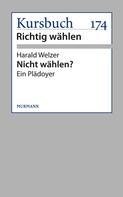 Harald Welzer: Nicht wählen? ★★★★★