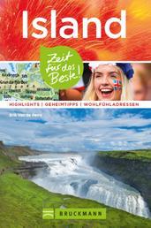 Bruckmann Reiseführer Island: Zeit für das Beste. - Highlights, Geheimtipps, Wohlfühladressen.