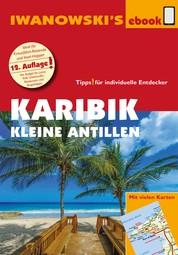 Karibik - Kleine Antillen - Reiseführer von Iwanowski - Individualreiseführer mit Extra-Reisekarte und Karten-Download