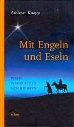 Mit Engeln und Eseln - Weise Weihnachtsgeschichten