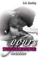 C.R. Sterling: Yours forbidden - Dein Stiefbruder ★★★