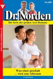 Dr. Norden 680 – Arztroman - Was einst geschah